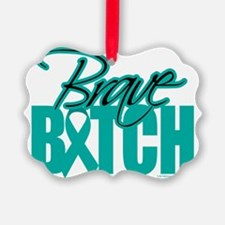 Brave-Bitch-Cervical-Cancer Ornament