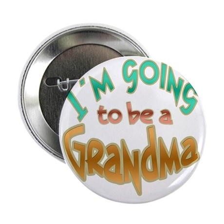 """IM GOING TO BE A GRANDMA 2.25"""" Button"""