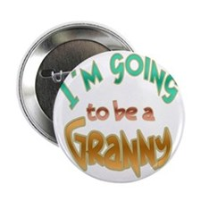 "IM GOING TO BE A GRANNY 2.25"" Button"