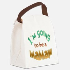 IM GOING TO BE A MAMAW Canvas Lunch Bag