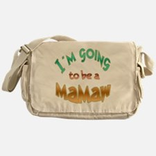 IM GOING TO BE A MAMAW Messenger Bag