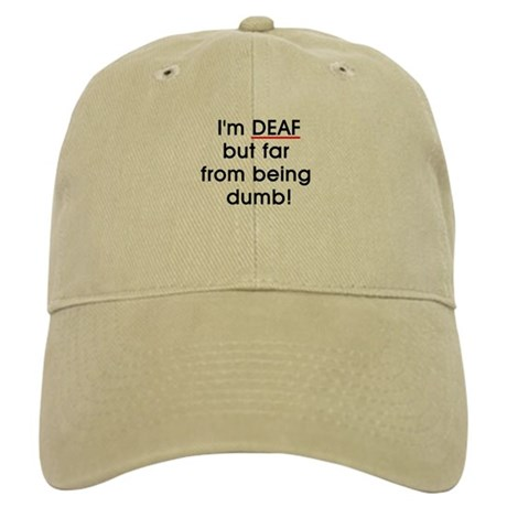 Deaf, Not Dumb! Cap