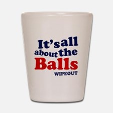 its-all-about-th-eballs Shot Glass