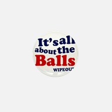 its-all-about-th-eballs Mini Button