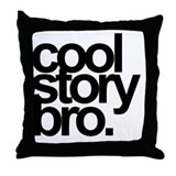Cool story bro Throw Pillows