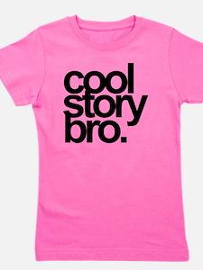 cool story bro Girl's Tee