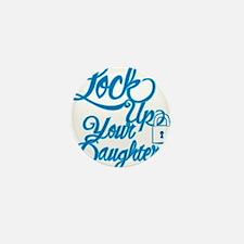 lockupyourdaughters Mini Button