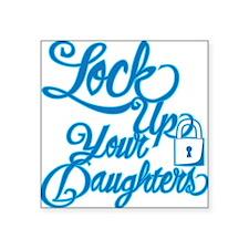 "lockupyourdaughters Square Sticker 3"" x 3"""
