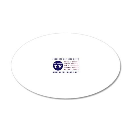 NOT SEEN ON TV 20x12 Oval Wall Decal