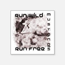 "Run Wild, Mustangs, Run Fre Square Sticker 3"" x 3"""
