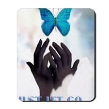 JUST LET GO Mousepad