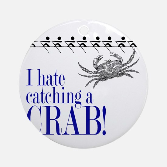 i hate catch a crab V2 Round Ornament