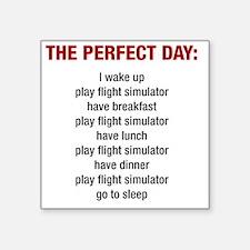 """Perfect Day Square Sticker 3"""" x 3"""""""