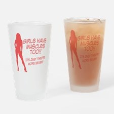 girls-have-muscles-too Drinking Glass