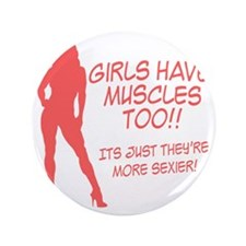 """girls-have-muscles-too 3.5"""" Button"""