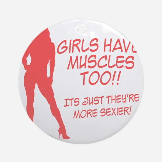 girls-have-muscles-too Round Ornament