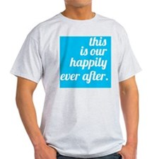 happily ever after PSD copy T-Shirt