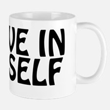 believe in yourself copy Mug