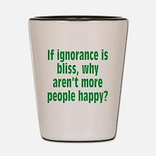 ignorance2 Shot Glass