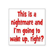 "nightmare2 Square Sticker 3"" x 3"""