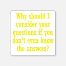 "questions3 Square Sticker 3"" x 3"""