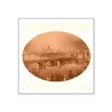 "London_Bridge_Lake_havasu_c Square Sticker 3"" x 3"""