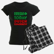 Irish Today Dutch Tomorrow Pajamas