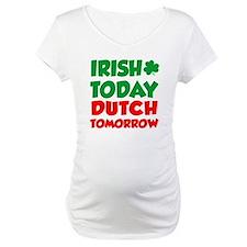 Irish Today Dutch Tomorrow Shirt