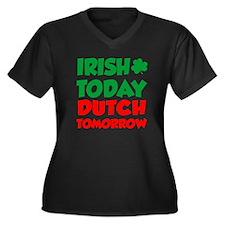 Irish Today Dutch Tomorrow Plus Size T-Shirt