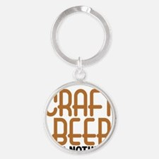 craft beer or nothing Round Keychain