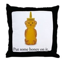 Put Some Honey On It (bear) Throw Pillow