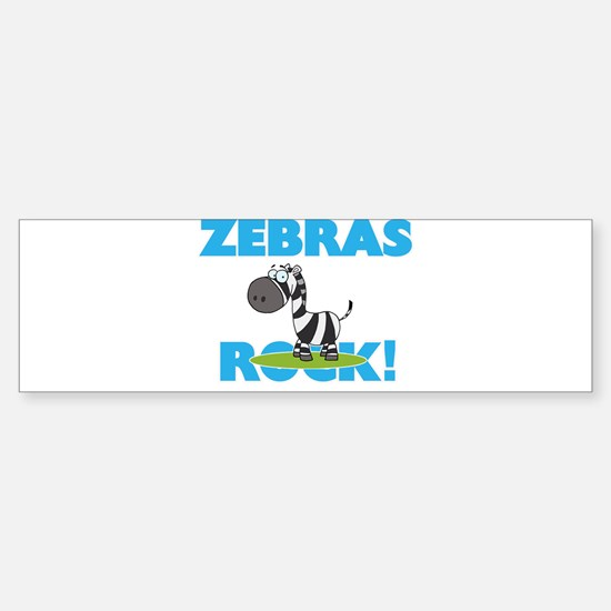 Zebras rock! Bumper Bumper Bumper Sticker