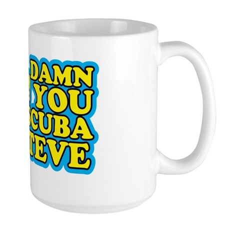 Damn You Scuba Steve T-Shirts Large Mug