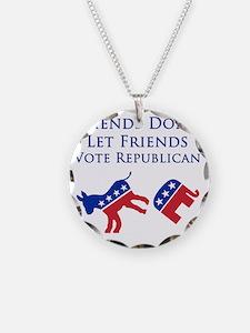 Friends Dont Let Friends Vot Necklace Circle Charm