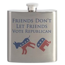 Friends Dont Let Friends Vote Republican Flask