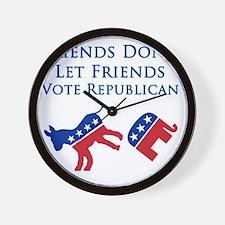 Friends Dont Let Friends Vote Republica Wall Clock