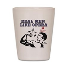 real-men-like-opera2 Shot Glass