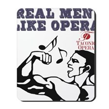 real-men-like-opera2 Mousepad