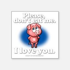 "pleasedonteatme_darkshirt Square Sticker 3"" x 3"""