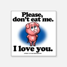 "pleasedonteatme_lightshirt Square Sticker 3"" x 3"""
