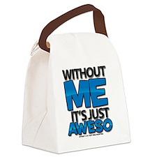 withoutmeitsjustaweso_lightshirt  Canvas Lunch Bag