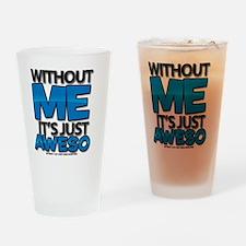withoutmeitsjustaweso_lightshirt (1 Drinking Glass