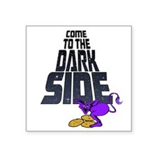 "Come To The Dark Side-drk Square Sticker 3"" x 3"""