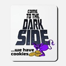 Come To The Dark Side Mousepad