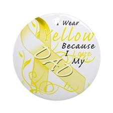 I Wear Yellow Because I Love My Dad Round Ornament