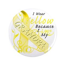 "I Wear Yellow Because I Love My Grandp 3.5"" Button"