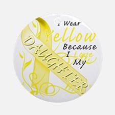 I Wear Yellow Because I Love My Dau Round Ornament