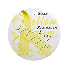 I Wear Yellow Because I Love My Sis Round Ornament