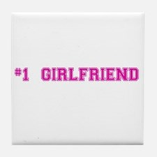 #1 Girlfriend Tile Coaster