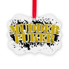 Mudder Fuker - Redneck Mud Truck  Ornament